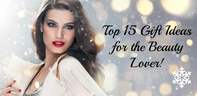 Top 15 Gift Ideas for the Beauty Lover