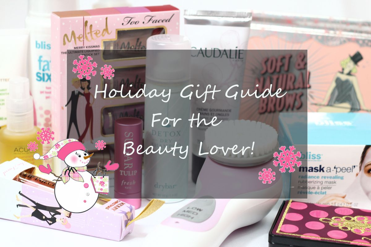 Holiday Gift Guide For The Beauty Lover!