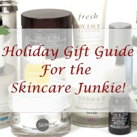 Holiday Gift Guide for Skincare Junkies!